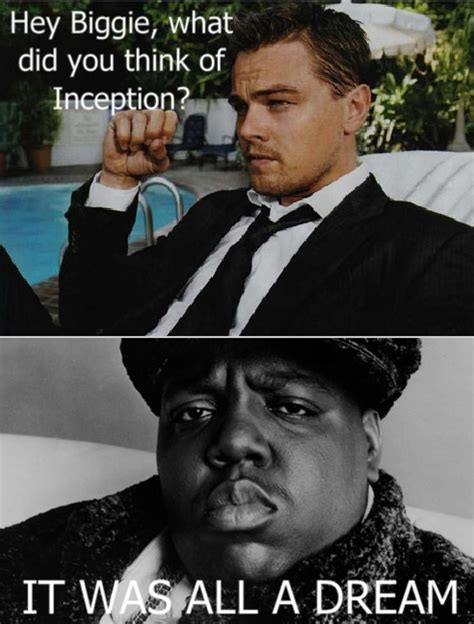 Notorious Big Meme - inception as explained by biggie smalls