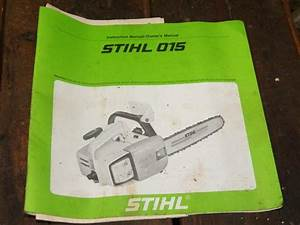 Stihl 015 Chainsaw Instruction Manual Original