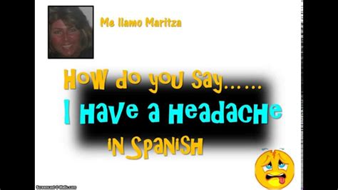 How Do You Say 'i Have A Headache ' In Spanish