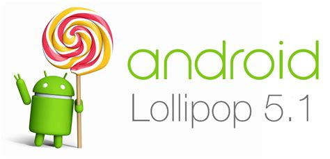 android version 5 1 android 5 1 lollipop toda la informaci 243 n