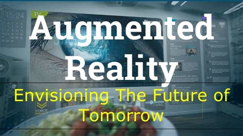 augmented reality envisioning the future of tomorrow