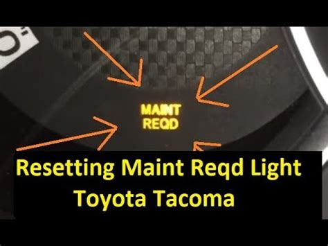 Maintenance Required Light Toyota Tacoma by Correct Way To Reset Maintenance Required Light On Toyota