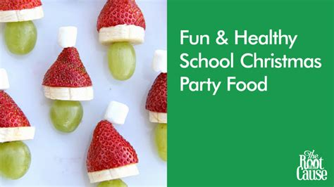 fun healthy food for school christmas parties the root cause