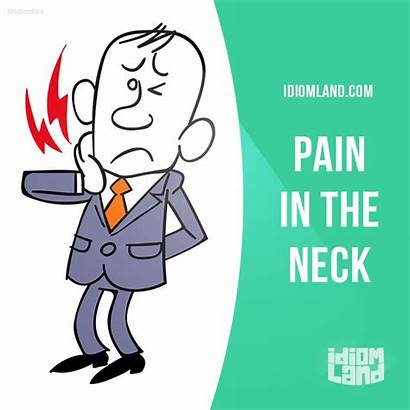 Idioms English Idiom Neck Pain Someone She