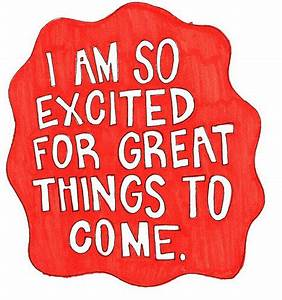 Excited Quotes | Excited Sayings | Excited Picture Quotes