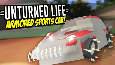 armored sports car unturned life roleplay  youtube