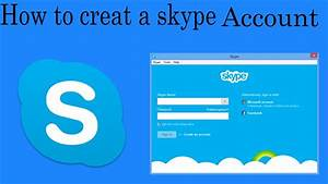 How To Creat A Skype Account 2017
