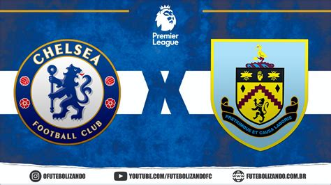 Como assistir Chelsea x Burnley AO VIVO – Premier League ...