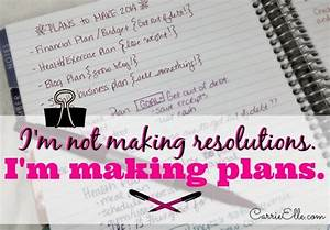 This Year  I U0026 39 M Not Making Resolutions  I U0026 39 M Making Plans