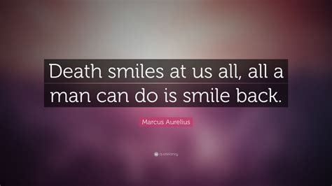 Marcus Aurelius Quotes Death Smiles