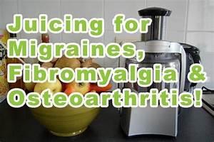 Juicing To Treat Migraines  Fibromyalgia  And