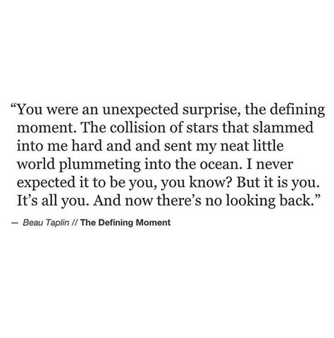 Sometimes The Most Unexpected Things Happen Quotes