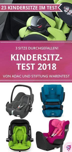 kindersitz testsieger 2018 neuer kindersitz test 2018 adac stiftung warentest