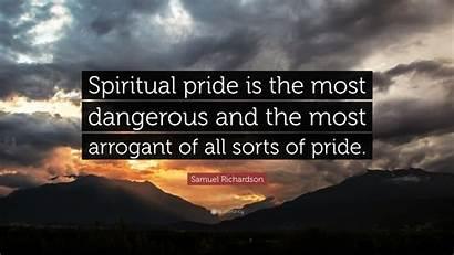 Pride Spiritual Richardson Samuel Dangerous Quote Quotes
