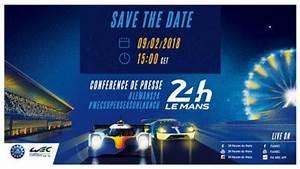Date Des 24h Du Mans 2018 : revivez la conf rence de presse des 24 heures du mans et du fia wec ~ Accommodationitalianriviera.info Avis de Voitures