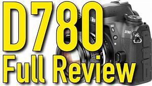 Nikon D780 Full Review By Ken Rockwell In 2020  With
