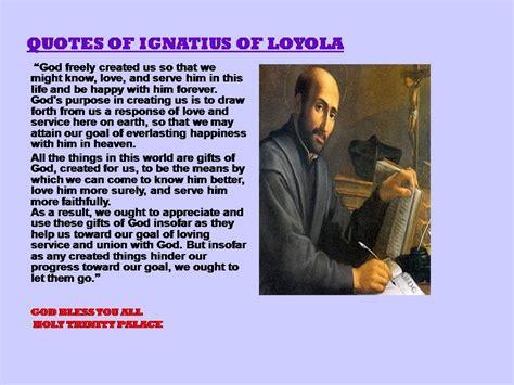 saint ignatius  loyola quotes quotesgram