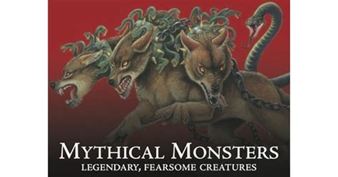 mythical monsters legendary fearsome creatures  gerrie