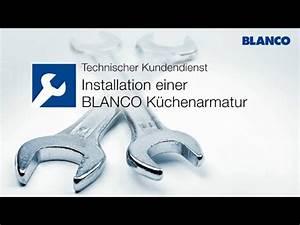 Blanco Küchenarmatur Montageanleitung : blanco installation einer blanco k chenarmatur youtube ~ Watch28wear.com Haus und Dekorationen