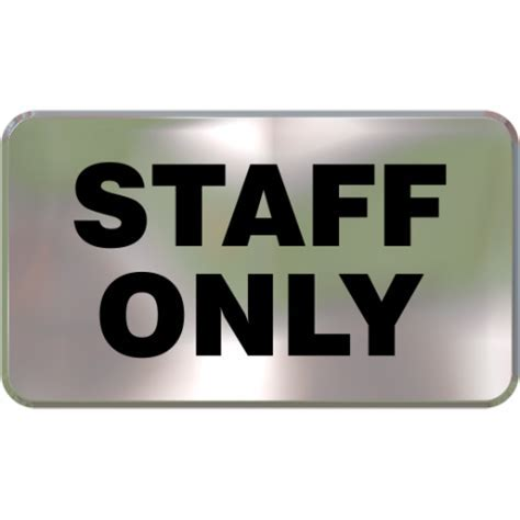 Wall Sign   Staff Only