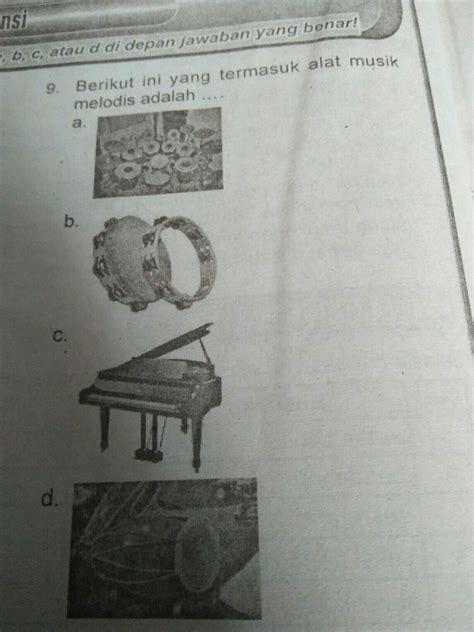 Alat musik melodis adalah alat musik yang dapat membunyikan melodi dalam lantunan lagu. berikut ini yang termasuk alat musik melodis adalah..... - Brainly.co.id