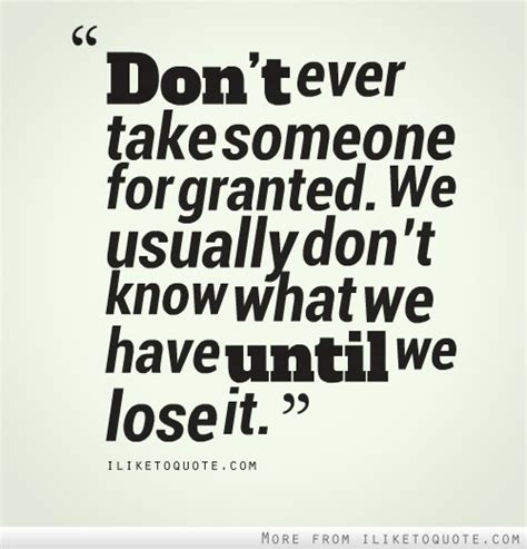 People Take Me For Granted Quotes