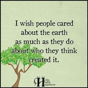 I Wish People Cared About The Earth - ø Eminently Quotable ...