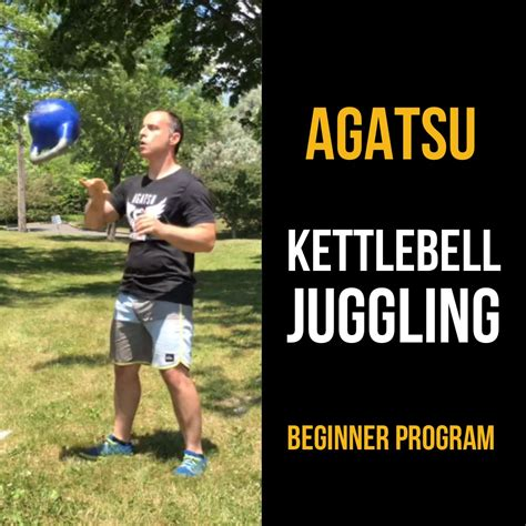 kettlebell juggling agatsu beginner program