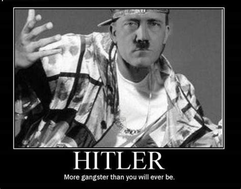 Funny Hitler Memes - 22 most funniest gangster meme images and photos of all the time