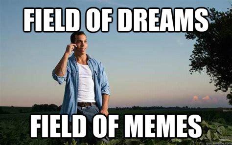 Farmer Memes - field of dreams field of memes farmer brian quickmeme