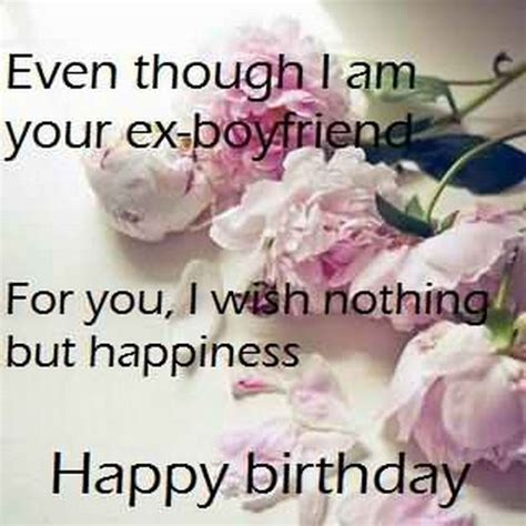 Every day is special when i am below is 10 sweet happy birthday wishes for ex boyfriend. 30 Happy Birthday Ex Girlfriend Quotes | WishesGreeting