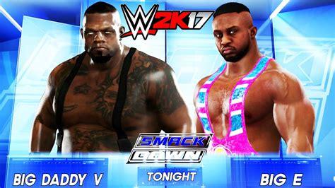 Wwe 2k17 Smackdown Big Daddy V Vs Big E Youtube