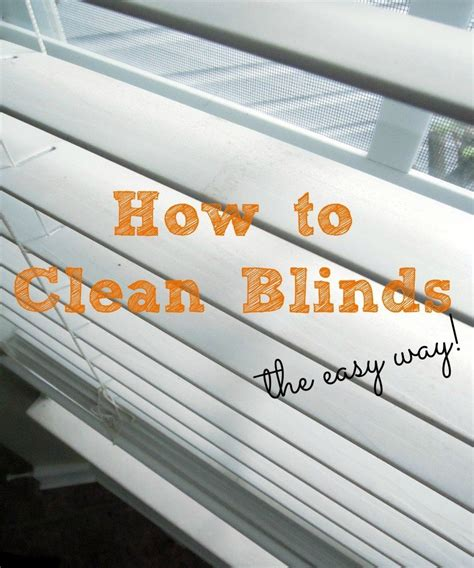 easy way to clean blinds 7 easy cleaning tips whiteaker