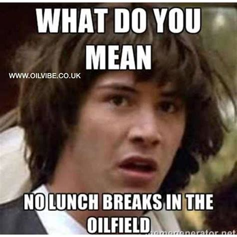 Funny Oilfield Memes - 266 best images about oilfield on pinterest technology