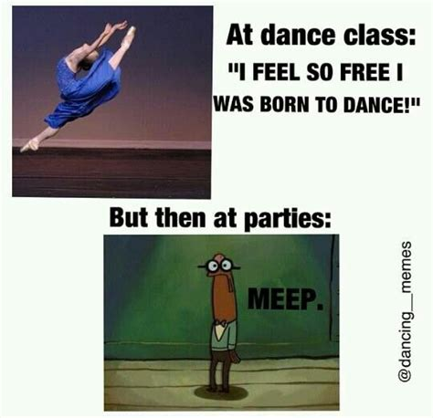 Dance Memes - and everybody s like but aren t you a dancer and i have to try to explain the difference
