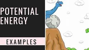 Examples Of Potential Energy