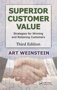 Superior Customer Value  Strategies For Winning And