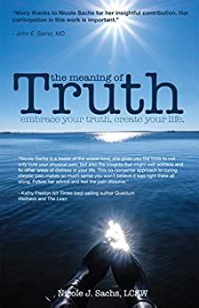 The Meaning of Truth: embrace your truth. create your life