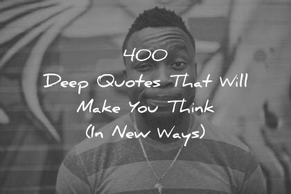 Deep Quotes That Will Make You Think New Ways