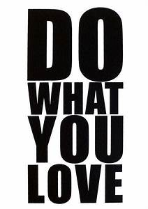 Do What You Love : do what you love picture quotes ~ Buech-reservation.com Haus und Dekorationen