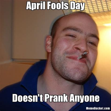 April Meme - april fools day doesn t prank anyone pictures photos and images for facebook tumblr