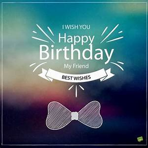 fancy birthday wishes for a male friend photo | Best ...