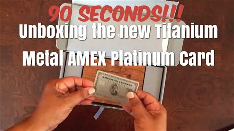 Make sure this fits by entering your model number.; 90 SECONDS! Unboxing the new TITANIUM METAL AMERICAN EXPRESS PLATINUM CARD! - YouTube