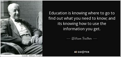 william feather quote education is knowing where to go to