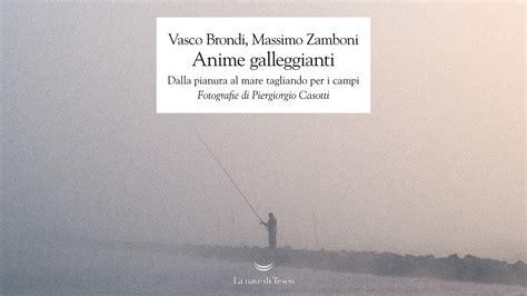 Vasco Brondi Libro by Vasco Brondi E Massimo Zamboni Anime Galleggianti Il