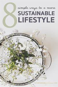 Lifestyle And More : 8 simple ways to a more sustainable lifestyle home sustainable living household items and ~ Markanthonyermac.com Haus und Dekorationen