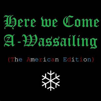 Wassailing Come Actually Americans Carols Sing Knowing