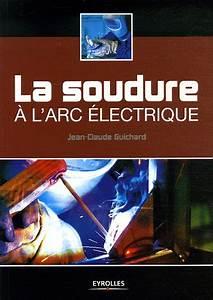 Soudure Al Arc : t l charger la soudure l arc lectrique gratuitement bookys ~ Dallasstarsshop.com Idées de Décoration