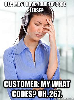 Zip Meme - rep may i have your zip code please customer my what codes oh 267 people hating call