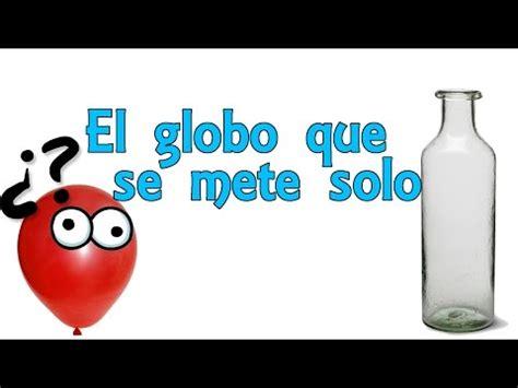 Barco De Vapor Experimento Objetivos by El Globo Que Se Mete Solo Experimentos Caseros Para Ni 241 Os